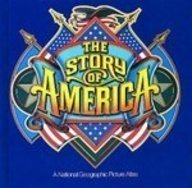 9780870448874: The Story of America: A National Geographic Picture Atlas
