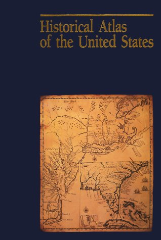 9780870449703: Historical Atlas of the United States