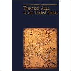 9780870449710: Historical Atlas of the United States