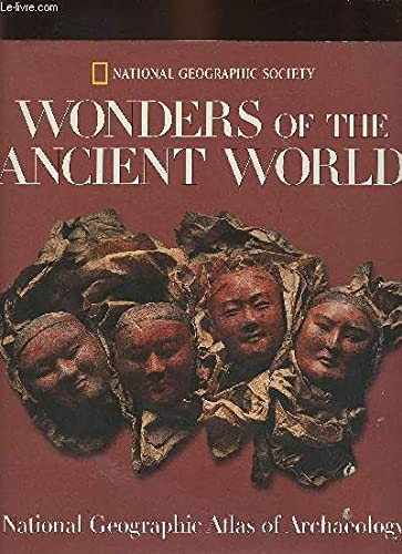 9780870449826: Wonders of the Ancient World: National Geographic Atlas of Archaeology