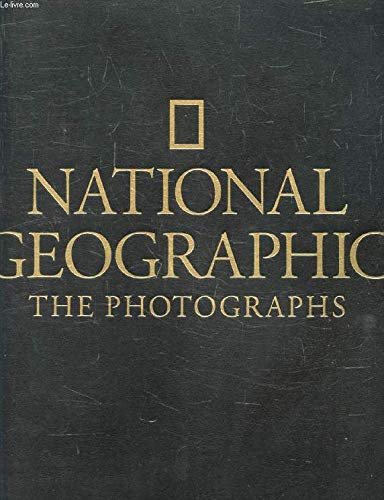 9780870449871: National Geographic The Photographs