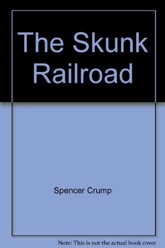 9780870460043: The Skunk Railroad: Fort Bragg to Willits