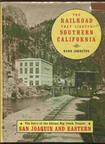 9780870460128: The Railroad That Lighted Southern California