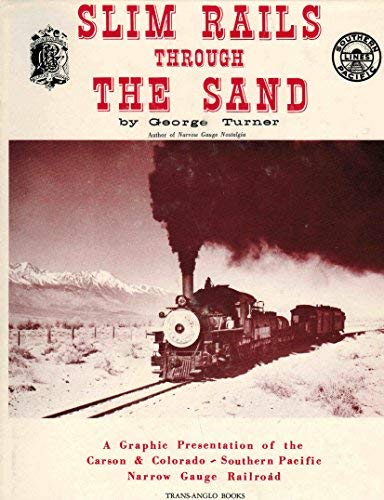 9780870460166: Slim Rails Through the Sand: Southern Pacific's Narrow Gauge