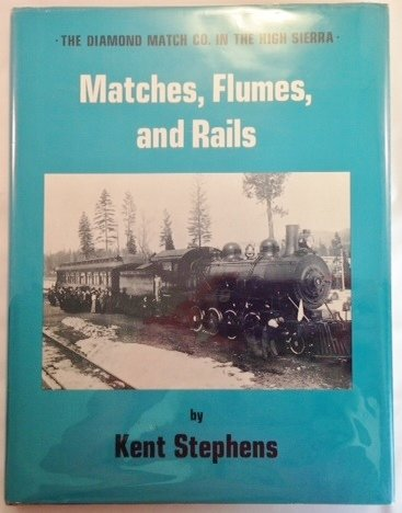 9780870460302: Matches, flumes, and rails: The Diamond Match Co. in the High Sierra