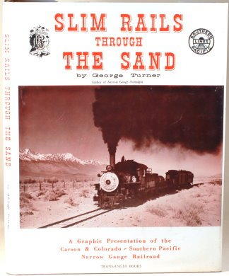 9780870460401: Slim Rails Through the Sand: Southern Pacific's Narrow Gauge