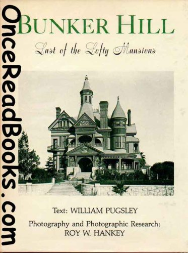 Bunker Hill: Last of the Lofty Mansions: Pugsley, William with Roy W. Hankey (photo research/...