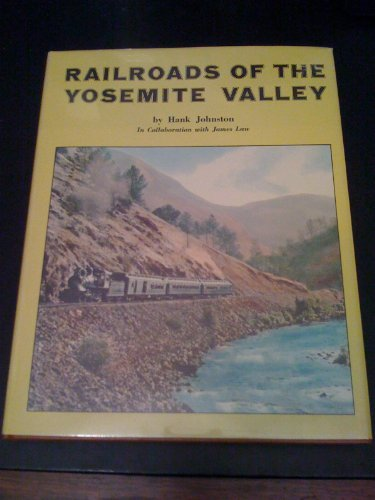 9780870460555: Railroads of the Yosemite Valley