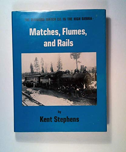 9780870460562: Matches, flumes, and rails: The Diamond Match Co. in the High Sierra