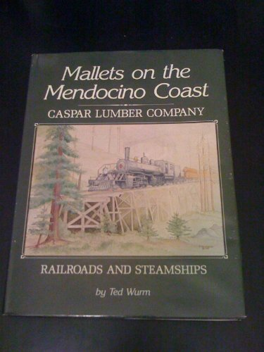 9780870460753: Mallets on the Mendocino Coast: Caspar Lumber Company Railroads and Steamships