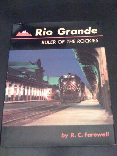 Rio Grande: Ruler of the Rockies: R. C. Farewell