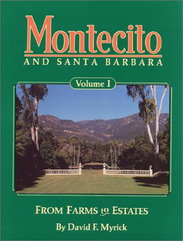 9780870460838: Montecito and Santa Barbara: From Farms to Estates: 001