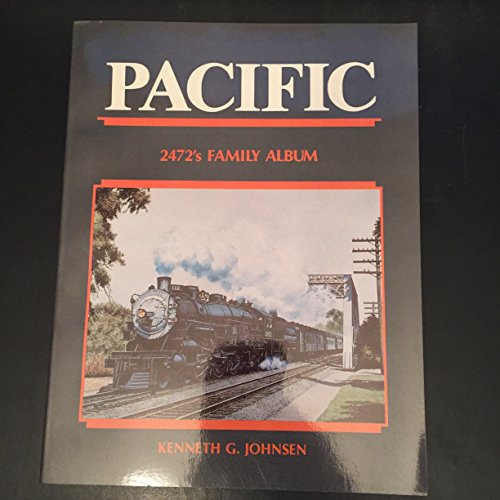 9780870460920: Pacific: 2472's Family Album (Southern Pacific 4-6-2 Locomotives)