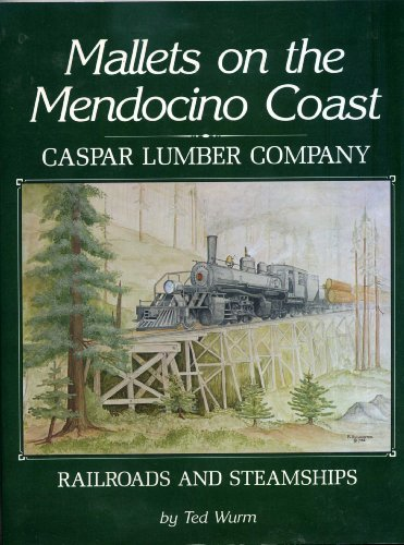 9780870461088: Mallets on the Mendocino Coast: Casper Lumber Company Railroads and Steamships
