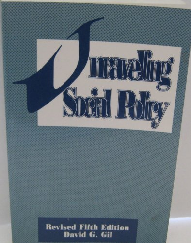 9780870470578: Unraveling Social Policy: Theory, Analysis, and Political Action Towards Social Equality