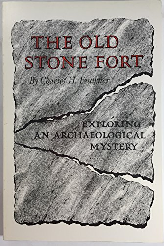 9780870490866: The Old Stone Fort: Exploring an Archaeological Mystery
