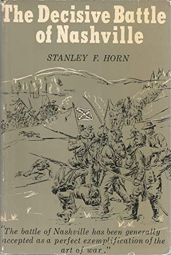 The Decisive Battle of Nashville: Horn, Stanley Fitzgerald
