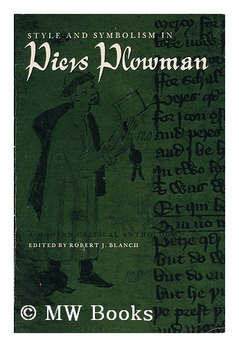 Style And Symbolism In Piers Plowman A Modern Critical Anthology: Blanch, Robert J., editor