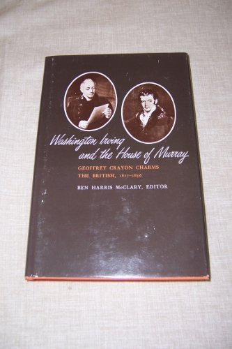 Washington Irving and the House of Murray: Geoffrey Crayon Charms the British, 1817-1856.