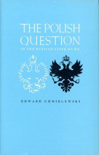 POLISH QUESTION IN THE RUSSIAN STATE DUMA, THE: Chmielewski, Edward