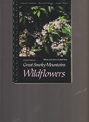 Great Smoky Mountain Wildflowers, Fourth Edition (1977: Carlos C Campbell,