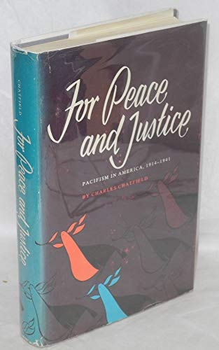 9780870491269: For peace and justice;: Pacificism in America, 1914-1941