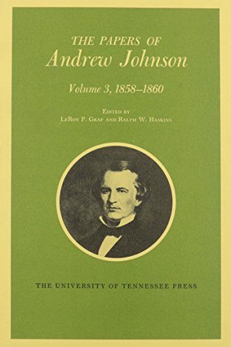 The Papers of Andrew Johnson (Volume 3, 1858-1860)
