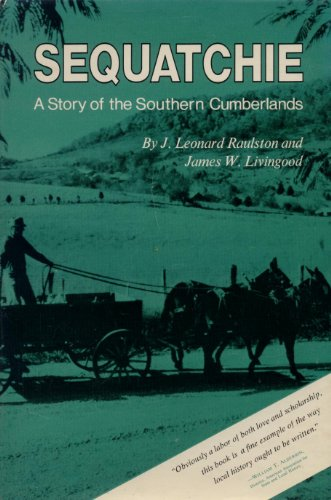 9780870491511: Sequatchie: A Story of the Southern Cumberlands