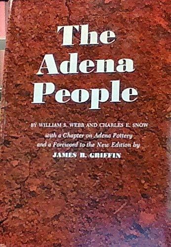 The Adena People: Webb, William S.