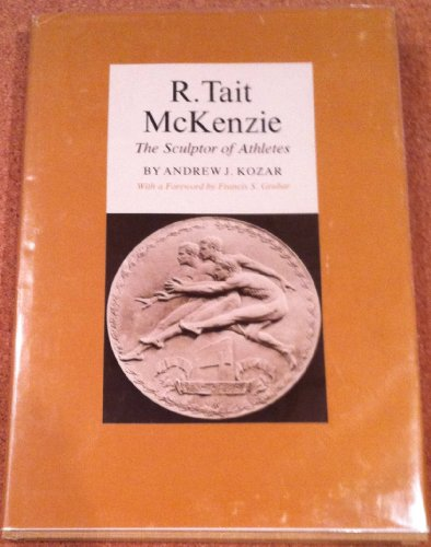R. Tait McKenzie, the Sculptor of Athletes