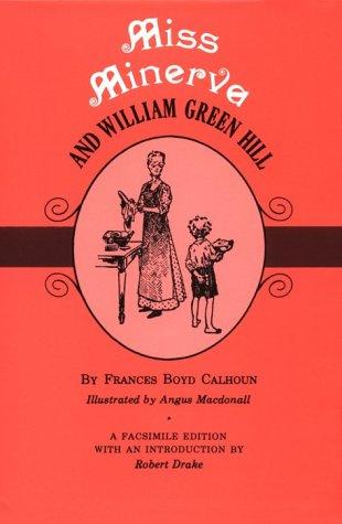Miss Minerva and William Green Hill: Frances B. Calhoun