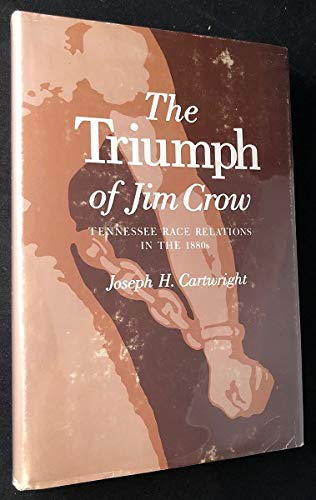 9780870491924: The Triumph of Jim Crow: Tennessee Race Relations in the 1880's
