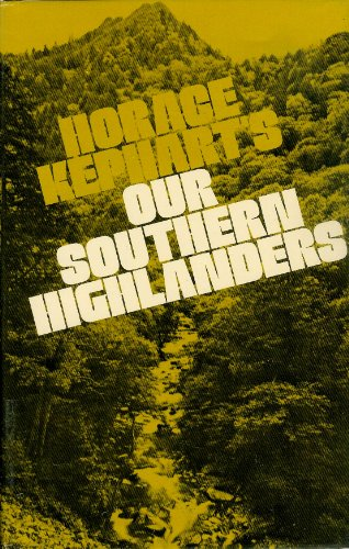 9780870491979: Our Southern Highlanders: A Narrative of Adventure in the Southern Appalachians and a Study of Life Among the Mountaineers