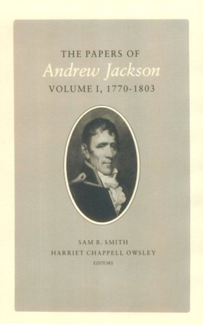 The Papers of Andrew Jackson, Volume I: 1770-1803: Jackson, Andrew