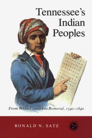 9780870492310: Tennessee's Indian Peoples: from White Contact to Removal, 1540-1840