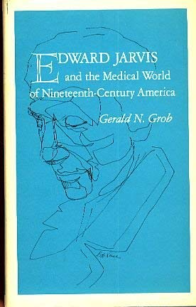9780870492396: Edward Jarvis and the Medical World of Nineteenth-Century America
