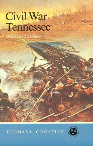 Civil War Tennessee : Battles and Leaders: Connelly, Thomas Lawrence