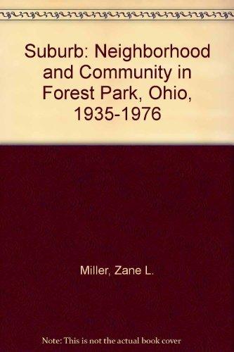 9780870492891: Suburb: Neighborhood and Community in Forest Park, Ohio, 1935-1976 (Twentieth-century American series)