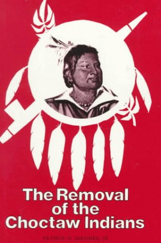 9780870493294: The Removal of the Choctaw Indians