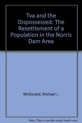 9780870493454: Tva and the Dispossessed: The Resettlement of a Population in the Norris Dam Area