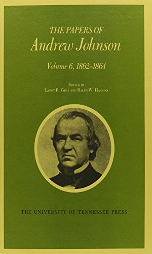 The Papers of Andrew Johnson: 1862-1864: Vol: Graf, Leroy P./
