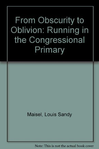 9780870493478: From Obscurity to Oblivion: Running in the Congressional Primary