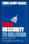 9780870493485: From Obscurity to Oblivion: Running in the Congressional Primary