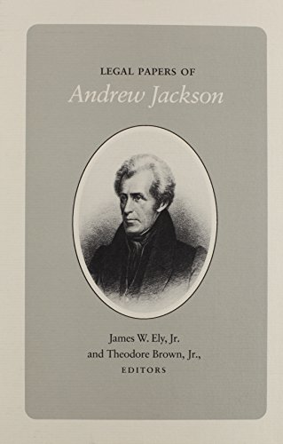 Legal Papers Andrew Jackson: Andrew Jackson; Contributor-James