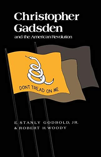 9780870493638: Christopher Gadsden and the American Revolution