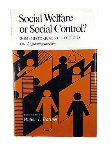 Social Welfare or Social Control?: Some Historical