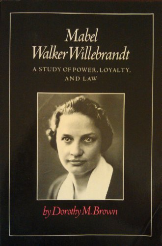 9780870494031: Mabel Walker Willebrandt: Power, Loyalty, and the Law