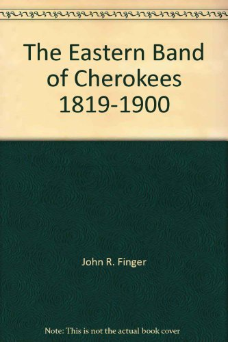 9780870494093: The Eastern Band of Cherokees 1819-1900