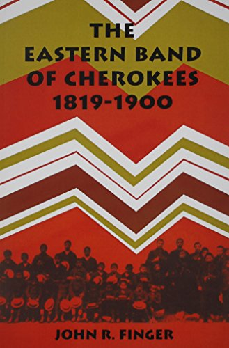 9780870494109: Eastern Band Of Cherokees: 1819-1900