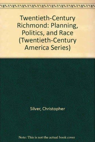 9780870494215: Twentieth-Century Richmond: Planning, Politics, and Race (Twentieth-Century America Series)